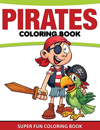 9781681458168: Pirates Coloring Book: Super Fun Coloring Book