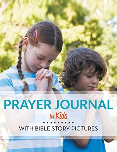 9781681458205: Prayer Journal For Kids: With Bible Story Pictures