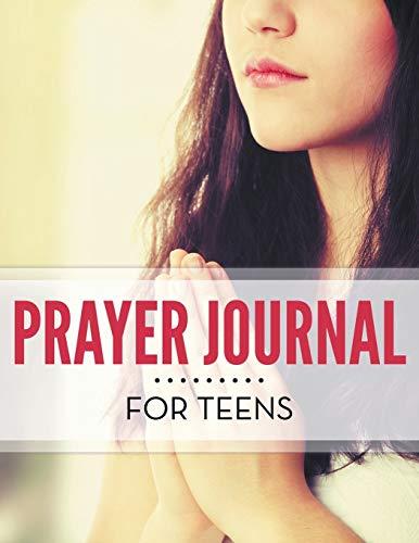 Prayer Journal For Teens: Speedy Publishing LLC