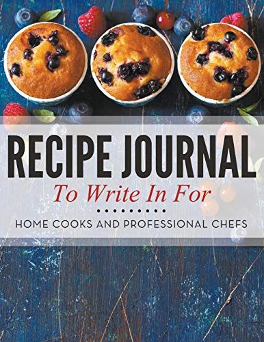 9781681458335: Recipe Journal To Write In For Home Cooks and Professional Chefs
