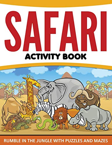 Safari Activity Book: Rumble in the Jungle With Puzzles and Mazes: Speedy Publishing LLC