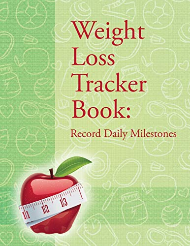 9781681459493: Weight Loss Tracker Book: Record Daily Milestones