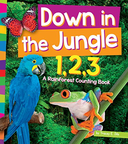 Down in the Jungle 1,2,3: A Rain Forest Counting Book (1,2,3... Count with Me): Tracey E. Dils