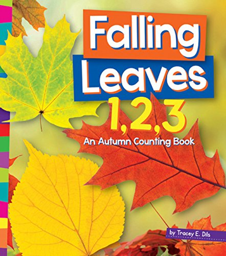Falling Leaves 1,2,3: An Autumn Counting Book (1,2,3... Count with Me): Tracey E. Dils
