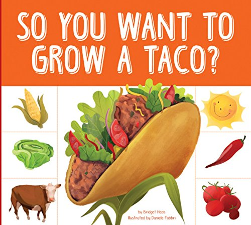 9781681520155: So You Want to Grow a Taco? (Grow Your Food)