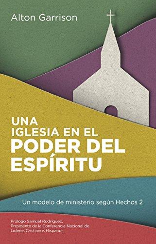 9781681540245: Una iglesia en el poder del Espíritu: Un modelo de ministerio según Hechos 2 (Spanish Edition)