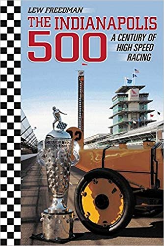 9781681570167: The Indianapolis 500: A Century of High Speed Racing
