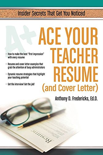 9781681570204: Ace Your Teacher Resume (and Cover Letter): Insider Secrets That Get You Noticed