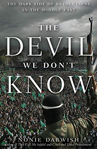 9781681620015: The Devil We Don't Know: The Dark Side of Revolutions in the Middle East