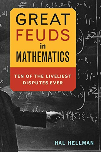 Great Feuds in Mathematics: Ten of the: Hal Hellman