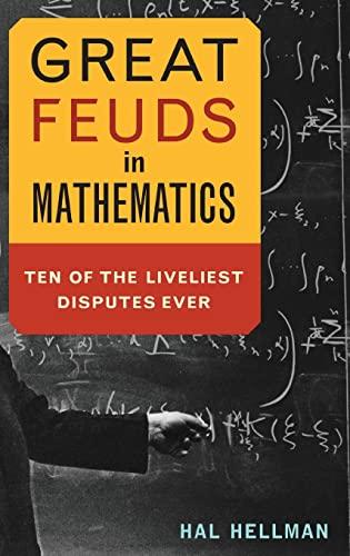9781681620121: Great Feuds in Mathematics: Ten of the Liveliest Disputes Ever