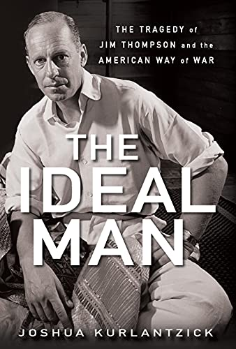 9781681620275: The Ideal Man: The Tragedy of Jim Thompson and the American Way of War