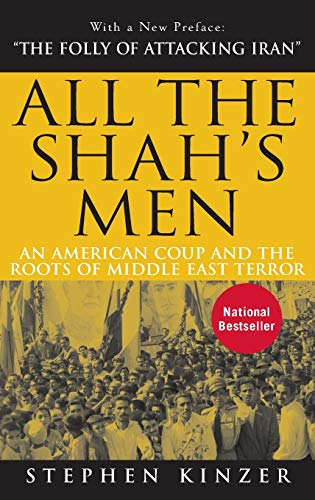 9781681620619: All the Shah's Men: An American Coup and the Roots of Middle East Terror