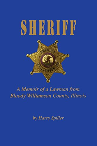9781681620848: Sheriff: A Memoir of a Lawman from Bloody Williamson County, Illinois