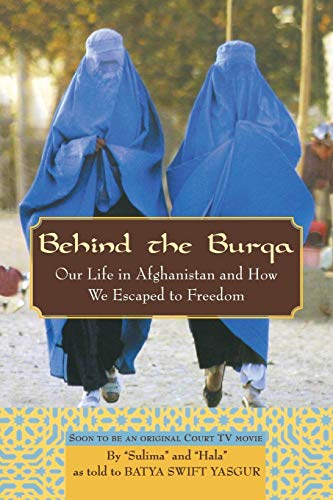 9781681621043: Behind the Burqa: Our Life in Afghanistan and How We Escaped to Freedom
