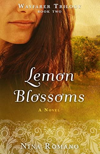 Lemon Blossoms (Wayfarer Trilogy): Nina Romano