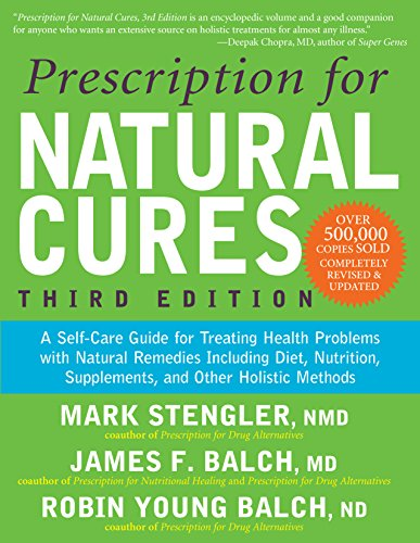 9781681621654: Prescription for Natural Cures (Third Edition): A Self-Care Guide for Treating Health Problems with Natural Remedies Including Diet, Nutrition, Supplements, and Other Holistic Methods