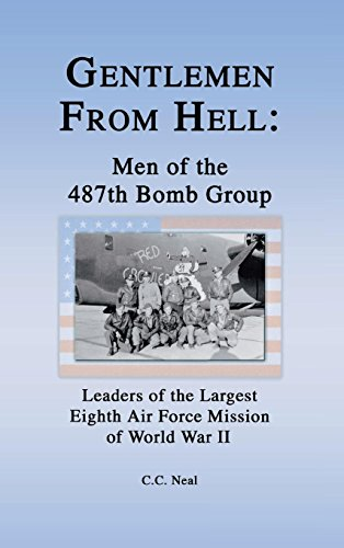 9781681623955: Gentlemen from Hell: Men of the 487th Bomb Group: Leaders of the Largest Eighth Air Force Mission of World War II