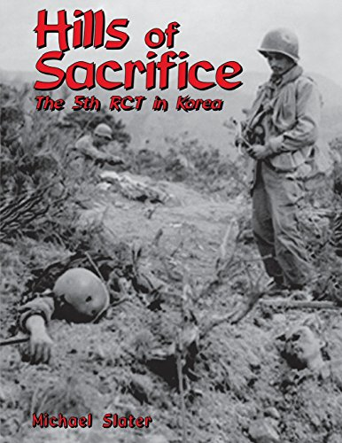 Hills of Sacrifice: The 5th Rct in Korea: Slater, Michael P.