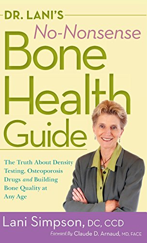 9781681625683: Dr. Lani's No-Nonsense Bone Health Guide: The Truth About Density Testing, Osteoporosis Drugs, and Building Bone Quality at Any Age