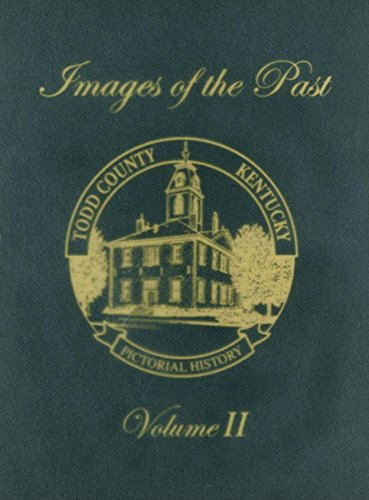 9781681625782: Todd County, Kentucky Pictorial History, Volume 2: Images of the Past