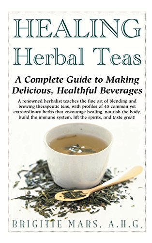 9781681626284: Healing Herbal Teas: A Complete Guide to Making Delicious, Healthful Beverages