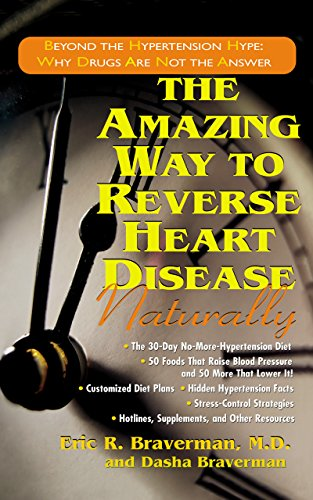 9781681626291: The Amazing Way to Reverse Heart Disease Naturally: Beyond the Hypertension Hype: Why Drugs Are Not the Answer