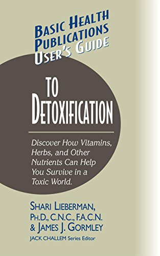 User's Guide to Detoxification: Discover How Vitamins,: Lieberman, Dr. Shari;