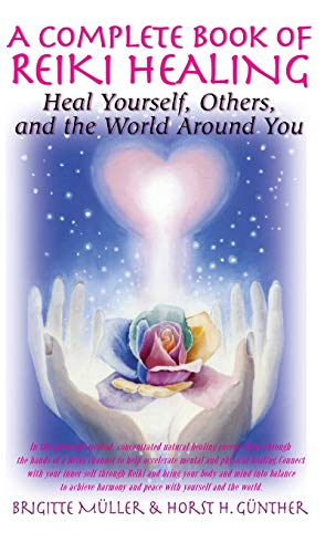 9781681626901: A Complete Book of Reiki Healing: Heal Yourself, Others, and the World Around You