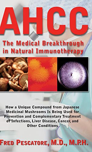 9781681626932: AHCC: Japan's Medical Breakthrough in Natural Immunotherapy