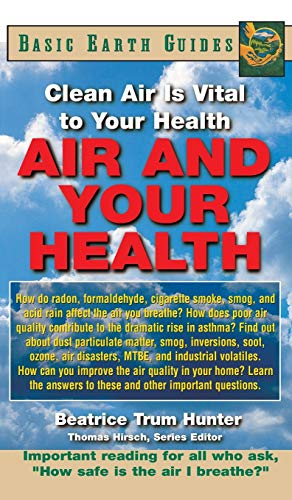 9781681626949: Air and Your Health: Clean Air Is Vital to Your Health (Basic Health Guides)