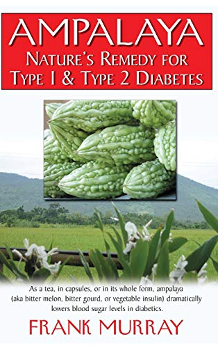 9781681626956: Ampalaya: Nature's Remedy for Type 1 & Type 2 Diabetes
