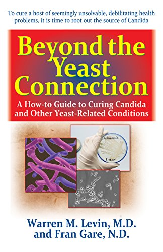 9781681627014: Beyond the Yeast Connection: A How-To Guide to Curing Candida and Other Yeast-Related Conditions