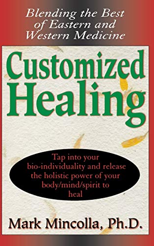 9781681627076: Customized Healing: Blending the Best of Eastern and Western Medicine