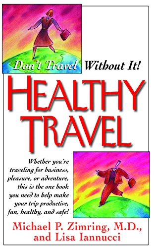 9781681627328: Healthy Travel: Don't Travel Without It!