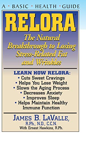 9781681627762: Relora: The Natural Breakthrough to Losing Stress-Related Fat and Wrinkles (Basic Health Guides)