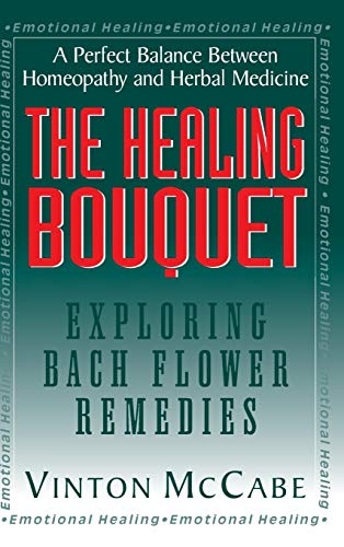 9781681628035: The Healing Bouquet: Exploring Bach Flower Remedies