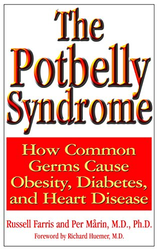 9781681628172: The Potbelly Syndrome: How Common Germs Cause Obesity, Diabetes, and Heart Disease