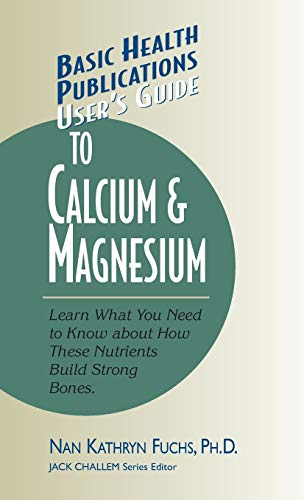 9781681628424: User's Guide to Calcium & Magnesium (Basic Health Publications User's Guide)