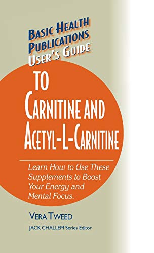 9781681628431: User's Guide to Carnitine and Acetyl-L-Carnitine (Basic Health Publications User's Guide)