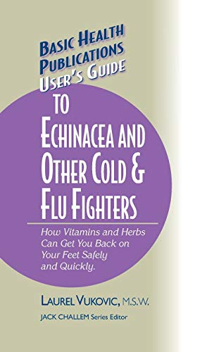 9781681628516: User's Guide to Echinacea and Other Cold & Flu Fighters (Basic Health Publications User's Guide)