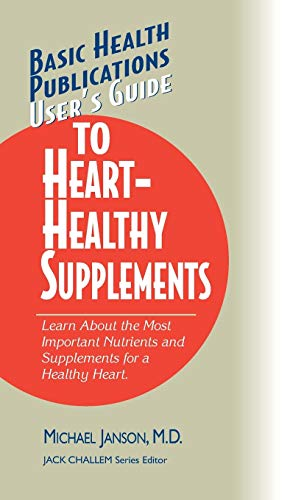 9781681628585: User's Guide to Heart-Healthy Supplements (Basic Health Publications User's Guide)