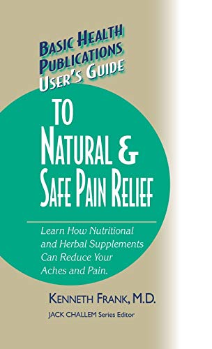9781681628615: User's Guide to Natural & Safe Pain Relief (Basic Health Publications User's Guide)
