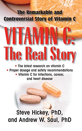 Vitamin C: The Real Story: The Remarkable: Hickey Ph.D., Steve;