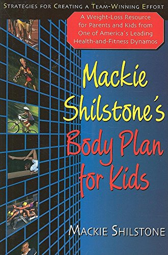 9781681629056: Mackie Shilstone's Body Plan for Kids: Strategies for Creating a Team-Winning Effort