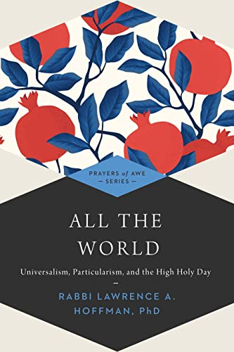 9781681629742: All the World: Universalism, Particularism and the High Holy Days (Prayers of Awe)