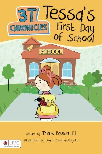 9781681641621: 3T Chronicles: Tessa's First Day of School