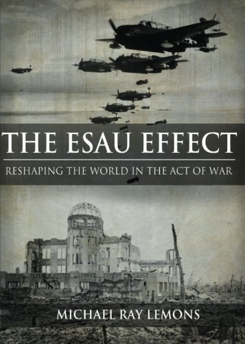 9781681645544: The Esau Effect: Reshaping the World in the Act of War