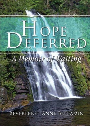 Hope Deferred: A Memoir of Waiting: Benjamin, Beverleigh Anne