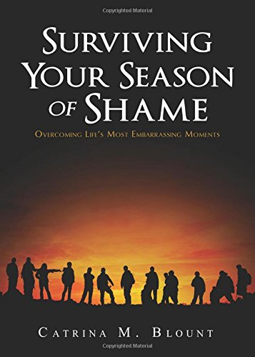 9781681647647: Surviving Your Season of Shame: Overcoming Life's Most Embarrassing Moments
